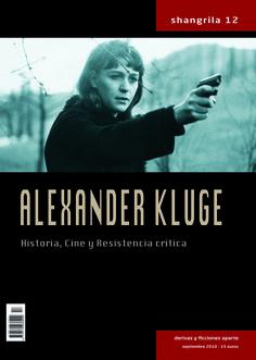 Revista Shangrila nº 12 Monográfico Alexander Kluge - Páginas: 156 - En papel: http://shangrilaediciones.com/pages/bakery/shangrila-revista-12-51.php - Versión digital: https://visualmaniac.com/revistas/shangrila/12-alexander-kluge-historia-cine-y-resistencia-critica