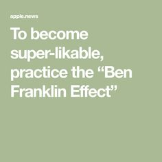 """To become super-likable, practice the """"Ben Franklin Effect"""" Articles For Kids, Psychiatry, Ladders, Personal Development, Advice, Writing, Learning, Design, Stairs"""