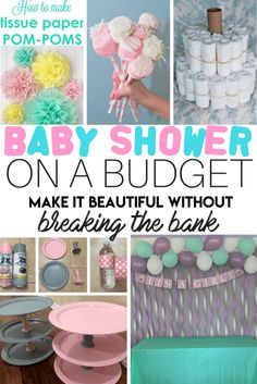 Baby Shower on a Budget. How to throw a beautiful party without breaking the bank. So many ideas for baby girl or boy baby shower and a ton of dollar store decoration hacks too!
