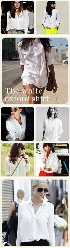 Classic white oxford shirt –the classic white oxford shirt is a style basic for every lady's wardrobe.