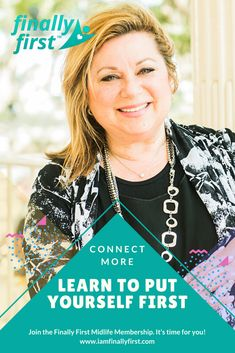 FinallyFirst - Your New Midlife Membership with Suzy Rosenstein, MA, Master Life Coach & Host of the Women in the Middle™ Podcast. Virtual Community, Feeling Stuck, Career Change, Love Your Life, Menopause, How To Better Yourself, Best Self, Suzy, Moving Forward