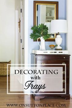 Decorating and Layering with Trays | Simple DIY Ideas from onsuttonplace.com