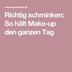 Richtig schminken: So hält Make-up den ganzen Tag