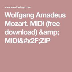 Wolfgang Amadeus Mozart. MIDI (free download) & MIDI/ZIP