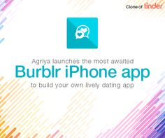 Agriya is contented to launch its newly developed ‪#‎TinderClone‬ iPhone App-Burblr for the first-time entrepreneurs who aspire to run a ‪#‎datingapp‬. It brings forth your own high-spirited dating application on your iPhone within a matter of moments. Download this app from the Apple iTunes with ease.  To know more: https://www.agriya.com/products/tinder-clone