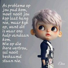 As probleme op jou pad kom Uplifting Quotes, Inspirational Quotes, Motivational, Bible Emergency Numbers, English Prayer, Afrikaans Language, Lekker Dag, Afrikaanse Quotes, Special Quotes