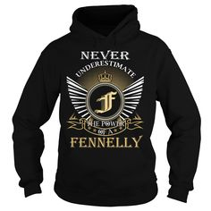 Never Underestimate The Power of a FENNELLY - Last Name, Surname T-Shirt