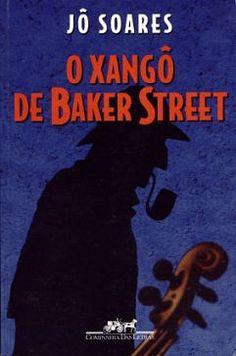 O Xango de Baker Street – Jo Soares