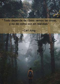 """""""Todo depende de como vemos las cosas y no de como son en realidad"""""""