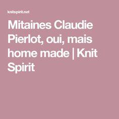 Mitaines Claudie Pierlot, oui, mais home made | Knit Spirit
