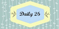 Daily 26