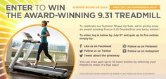 "Announcing our Summer Shape Up Sale Giveaway! Enter for your chance to win the top-rated Precor 9.31 Treadmill, and learn how you can gain multiple entries by following us on other social networks and tweeting about the giveaway.  (For official rules, click ""Terms and Conditions"" on the giveaway page. Ends July 8th.)"