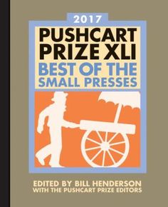 Pushcart prize XLI, 2017 : best of the small presses