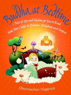 Buddha at Bedtime: Tales of Love and Wisdom for You to Read with Your Child to Enchant, Enlighten and Inspire by  Dharmachari Nagaraja #Books #Kids #Buddha
