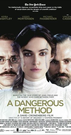 Directed by David Cronenberg.  With Michael Fassbender, Keira Knightley, Viggo Mortensen, Vincent Cassel. A look at how the intense relationship between Carl Jung and Sigmund Freud gives birth to psychoanalysis.
