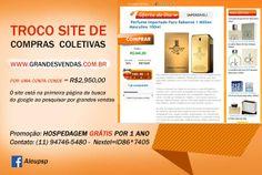 Site de compras coletivas GRANDES VENDAS esta sendo vendido ! Estamos na primeira página de busca do Google ao pesquisar por grandes vendas. (11) 94746-5480 (11)2721-4645 Email: dpsinformatica@globo.com