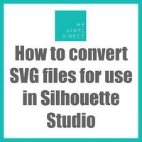 How to Convert SVG files for use in Silhouette Studio - My Vinyl Direct