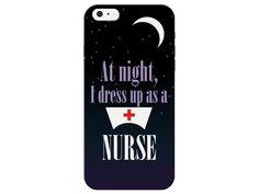 At Night I Dress Up As A Nurse Phone Case