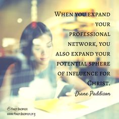 """If God has called you to be in the work place, then you should do that work """"heartily"""" (Colossians 3:23).  Be sure to take a look at Diane Paddison full post on how to use LinkedIn to your advantage as a professional."""