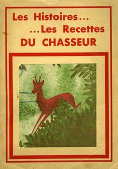 Les histoires… Les recettes du chasseur. 1950