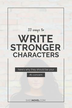 33 Ways to Write a Stronger Character & Why That Should Be Your Number 1 Concern / SsN Book Writing Tips, Writing Resources, Writing Help, Writing Prompts, Improve Writing Skills, Writing Ideas, Strong Character, Main Character, Writing Characters
