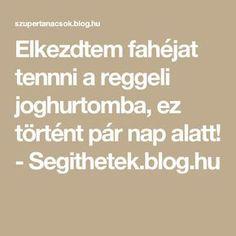 Elkezdtem fahéjat tennni a reggeli joghurtomba, ez történt pár nap alatt! - Segithetek.blog.hu