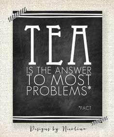 Got a problem? Try some tea....that's been our motto anyway. Whether it's a conversation with an friend or medicine for the common cold, we think this print says it all! Buy one for the biggest tea lover in your life. Choose a text color from our color chart (12 colors to choose from). $16.50