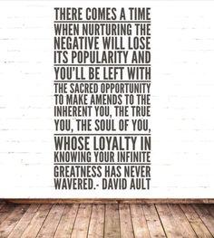 Make amends to the inherent you. #davidaultquotes