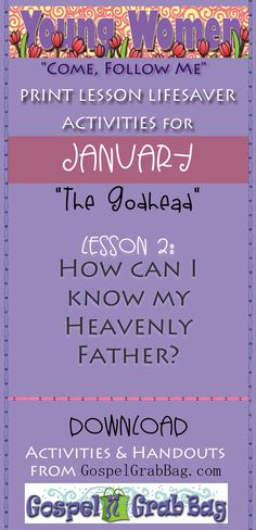 """Young Women """"Come Follow Me"""" Lesson Lifesavers for January, Theme: """"The Godhead"""" – Lesson 2: How can I know my Heavenly Father? – DOWNLOAD lesson activities and handouts from GospelGrabBag.com"""