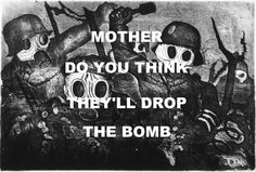 pinkfloydart: Mother - Pink Floyd / Storm Troopers Advancing Under Gas - Otto Dix