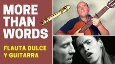 """Cómo tocar """"More Than Words"""" con flauta dulce y guitarra (Fácil) (Easy)"""