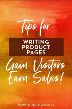5 Tips for Writing Product Pages that Gain Visitors and Earn Sales // Thinking Outside The Sand Box -- Home Based Business, Business Tips, Online Business, Words To Use, Cool Words, Plotting A Novel, Storytelling Techniques, Twitter Tips, Product Page