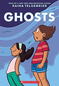 """★ Ghosts, by Raina Telgemeier 