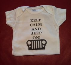 "Jeep short sleeve baby onsie. ""Keep calm and jeep on."" on Etsy, $18.99"