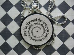 The Bealtes The End Song Lyric Pendant by TexasGirlDesigns on Etsy, $20.00