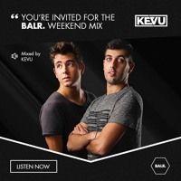 BALR. Weekend Mix Vol. 26 (by KEVU) by BALR. on SoundCloud