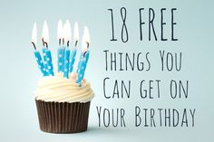 18 Free Things You Can Get On Your Birthday #birthday #freebies