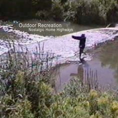 Nostalgic Home Highways- 'Outdoor Recreation' (2011)