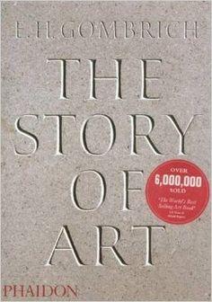 The Story of Art: E.H. Gombrich: 9780714832470: Amazon.com: Books