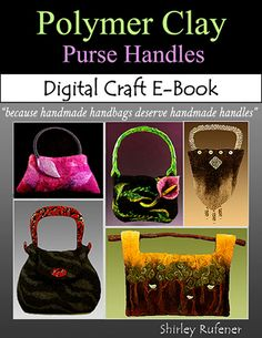 Items similar to Instant Download Polymer Clay Purse Handles Craft E-Book  by Shirley Rufener-80 Digital Pages of Instruction   Patterns on Etsy 2baa57a7b702d
