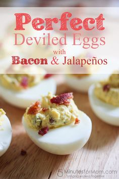 Perfect Deviled Eggs with Bacon & Jalapeno #Appetizer #Recipe