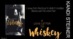 A love letter to Whiskey, Kandi Steiner