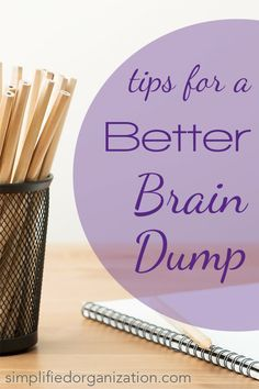 A complete and thorough brain dump is an integral part of the Simplified Organization Self-Paced Course. Here's how to do a brain dump better.