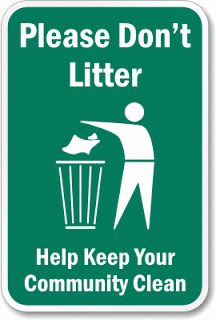 Please Don't Litter, Help Keep Your Community, Engineer Grade Reflective Aluminum Sign, x Water Slogans, Safety Slogans, Safety Quotes, Environmental Signs, Environmental Health, Clean India Posters, Workplace Safety, Teacher Binder, Photography Poses For Men