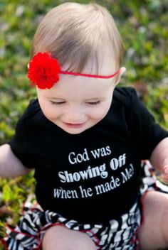 God was SHOWING OFF when He made Me!- SO CUTE!