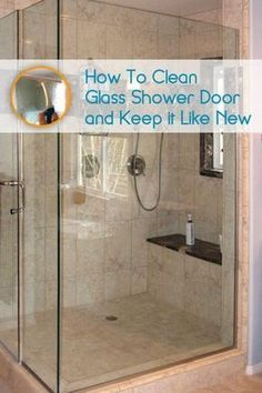 How To Clean Glass Shower Doors So They Look And Stay Looking New.. Super