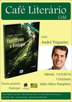 CELD - Bento Ribeiro Convida para o Café Literário com André trigueiro - Bento Ribeiro - RJ - http://www.agendaespiritabrasil.com.br/2016/05/12/celd-bento-ribeiro-convida-para-o-cafe-literario-com-andre-trigueiro-bento-ribeiro-rj/