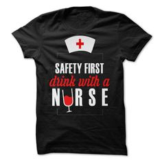 Safety First Drink With A Nurse T-Shirts, Hoodies. Check Price ==> https://www.sunfrog.com/Valentines/Safety-First-Drink-With-A-Nurse--Tshirts-amp-Accessories-tshirts2015.html?id=41382