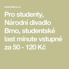 Pro studenty, Národní divadlo Brno, studentské last minute vstupné za 50 - 120 Kč