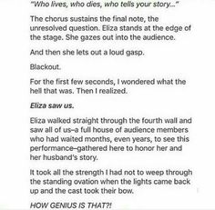 I have heard that the gasp was actually Eliza's last breath before she walks off stage hand-in-hand with Hamilton, but this is smart too<<<I saw it abd same, I thought it was her dying but this. Alexander Hamilton, Alexander And Eliza, Theatre Nerds, Musical Theatre, Theater, Dear Evan Hansen, Nos4a2, Hamilton Fanart, Hamilton Lin Manuel Miranda